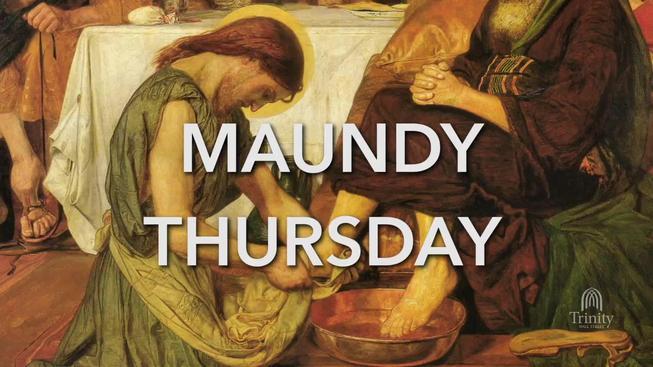 What Happened Maundy Thursday?