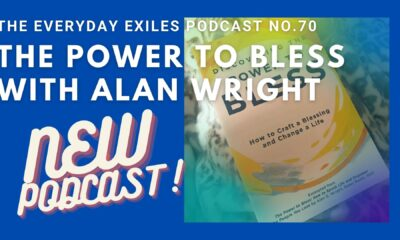NEW PODCAST: The Power to Bless with Alan Wright